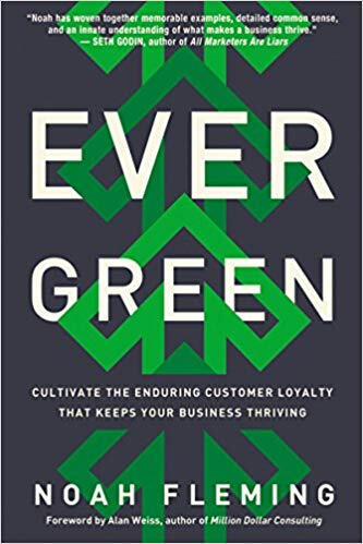 Evergreen: Cultivate the Enduring Customer Loyalty That Keeps Yo
