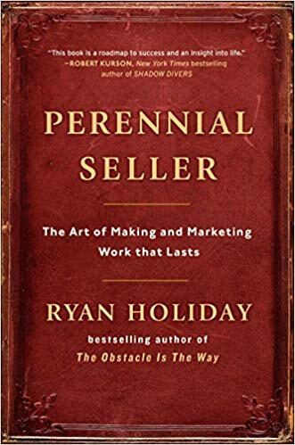 Perennial Seller: The Art of Making and Marketing Work that Last